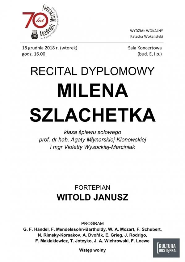 Recital dyplomowy - Milena Szlachetka (śpiew solowy)