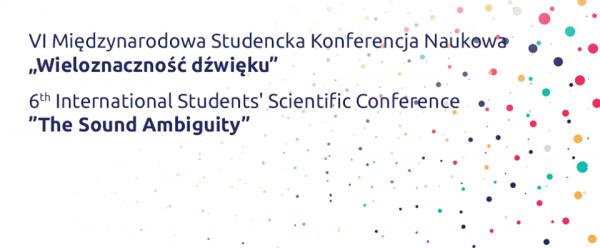VII Międzynarodowa Konferencja Studencka - Wieloznaczność Dźwięku